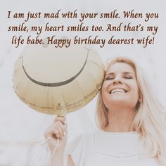 I am just mad with your smile. When you smile, my heart smiles too. And that's my life babe. Birthday Wishes For Wife, Happy Birthday Dear, When You Smile, Your Smile, Romantic Quotes, My Life, Mad, Messages, Heart
