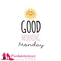 Pinkpreneurs creates virtual and in person opportunities for entrepreneurial women to collaborate and build relationship to succeed and prosper in business. Monday Motivation, Good Morning, Monday Monday, Buen Dia, Bonjour, Good Morning Wishes