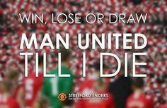 Win, draw or lose. Man United till I die ♥ I Love Manchester, Manchester United Football, Hot Football Fans, Football Memes, Win Lose Or Draw, Sir Alex Ferguson, Fc B, First Love, My Love