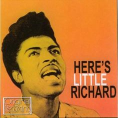 Here's Little Richard | All-TIME 100 Albums | TIME.com