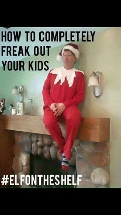 Elf on the shelf nightmare...
