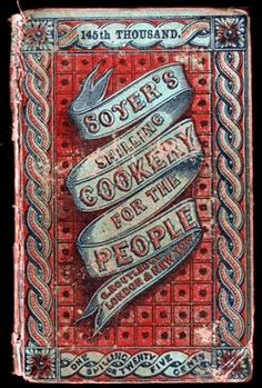 Alexis Soyer Shilling Cookery