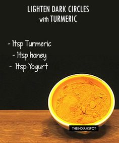 Turmeric or Haldi is a well know spice used in India and is also know for its lightening properties and hence, has been used in many skin care products. Due to its lightening and brightening properties, turmeric can be used to lighten the skin around the eyes to reduce dark cicles as well as fine lines. INGREDIENTS: 1tsp Turmeric 1tsp honey 1tsp Yogurt To make a mask, mix turmeric with yogurt and honey to a thin paste. Apply it with a brush or cotton swab under the eyes and also on the en...