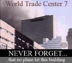 WORLD TRADE CENTER 7..NEVER FORGET No Plane Ever Hit This Building but still collapsed by an implosion.