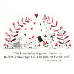 Knowledge has a beginning but no end