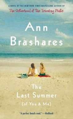 The Last Summer (of You and Me) by Ann Brashares, Click to Start Reading eBook, From the New York Times-bestselling author of The Sisterhood of the Traveling Pants Ann Brashares com