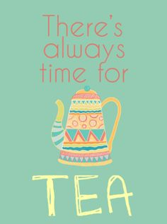 There's always time for tea print - hardtofind.
