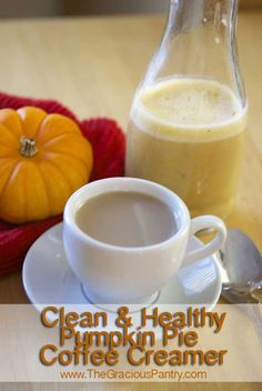 Clean Eating Pumpkin Pie Coffee Creamer  #cleaneating #cleaneatingrecipes #eatclean #cleaneatingdrinks #drinks #drinkrecipes #coffeecreamer