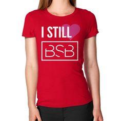 I STILL BSB Women's T-Shirt