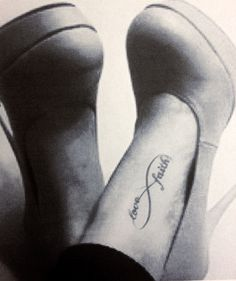 """love and faith infinity tattoo. <3 I want almost this exact tattoo on my foot to mean"""" walk in faith"""""""