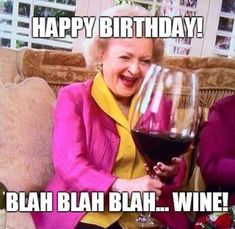 betty white happy birthday meme wine Best Picture For Birthday quotes humorous For Your Taste You ar Free Happy Birthday Cards, Happy Birthday Wishes For A Friend, Happy Birthday For Her, Birthday Quotes For Him, Happy Birthdays, Birthday Ideas, Friend Birthday Meme, Friend Birthday Quotes Funny, Sister Birthday Funny