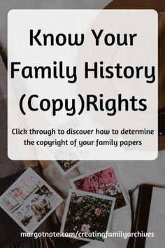 Know Your Famly History Copyrights Tips from Archivist Margot Note from margotnote.com.png