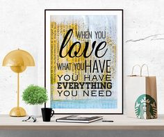 When you love what you have you have everything you need, love print love wall decor Motivational Quote Typography Art Inspirational quote by InArtPrints on Etsy