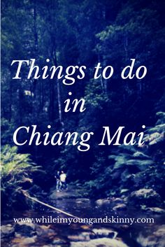 Flirt with monks, take a cooking class... there's so much to do in Chiang Mai! Find out more things to do in the Northern Thai province on While I'm Young and Skinny, the travel and lifestyle blog for adventurous twenty somethings.