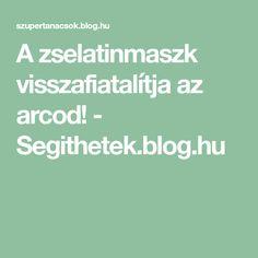 A zselatinmaszk visszafiatalítja az arcod! - Segithetek.blog.hu Blog, Amazon, Women, Amazon Warriors, Riding Habit, Amazon River, Woman