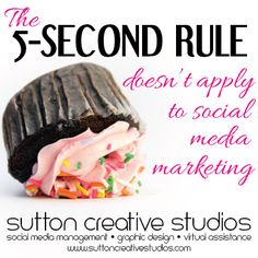 The 5-Second Rule doesn't apply to social marketing, and Sutton Creative Studios knows it! While you may have 5 seconds to pick that delicious cupcake up, you only have a split second to capture a potential client's attention. Make sure your graphics stand out!  For help with any of your business needs, please visit our website and feel free to contact us! http://www.suttoncreativestudios.com