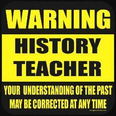 Warning-- History Teacher