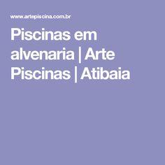 Piscinas em alvenaria | Arte Piscinas | Atibaia
