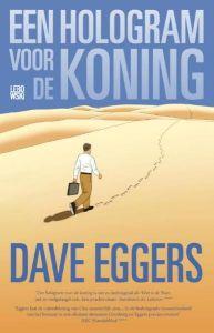 Een hologram voor de koning - Dave Eggers