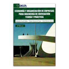 Economía y organización de empresas para ingeniería de edificación teórica y práctica - Varios –Delta Publicaciones www.librosyeditores.com Editores y distribuidores.