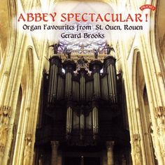 Gerard Brooks - Abbey Spectacular!: Organ Favourites from St. Ouen, Rouen