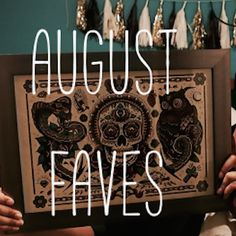 Video Post: August Faves