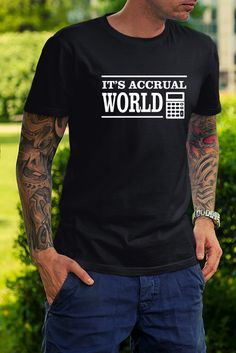 18be60f4 It's accrual world funny accounting shirt Love T Shirt, Decals, Handmade,  World,