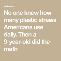No One Knew How Many Plastic Straws Americans Use Daily Then A  Year