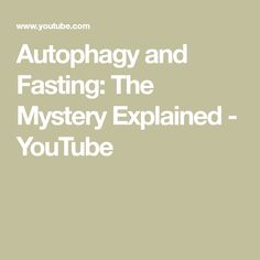 Autophagy Fasting: The Mystery Explained by Dr. Letters To My Husband, Life Extension, Positive Living, Over The Moon, Healthy Choices, Natural Health, Chemistry, Mystery, Medical