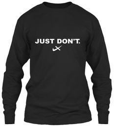 Men's Long Sleeve 6 oz T-shirt  Just Don't Nike Anti-logo.  Just Do Not be branded by big corporations. Sell yourself, not others by refusing to pay to be an advertisement for big business. This shirt tells others you will not be a pawn for corporate profit. Don't be pwned.
