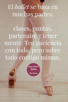 Danza Ballet® & Body Ballet® Barcelona. Ten paciencia con todo, pero sobre todo contigo mismo