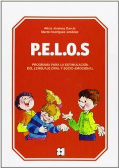 P.E.L.O.S. : Programa para la Estimulación del Lenguaje Oral y Socio-Emocional : 2º ciclo de Educación Infantil / Alicia Jiménez García, Marta Rodríguez Jiménez