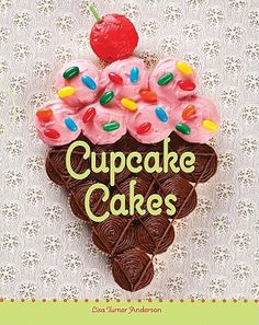 cupcake cakes- great ideas