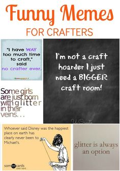 Hilarious Roundup of Funny Crafter Memes. My favorite is the Downtown Abbey one.