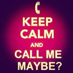 So call me maybe!!!