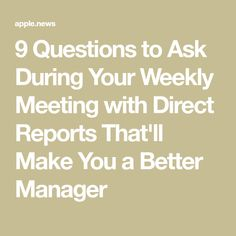 9 Questions to Ask During Your Weekly Meeting with Direct Reports That'll Make You a Better Manager Leadership Coaching, Leadership Development, Professional Development, Managing People, Staff Motivation, Effective Leadership, Work Goals, How To Motivate Employees, Employee Recognition