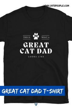 """""""This is what a great cat dad looks like"""" A t-shirt with a simple and unique design, purrfect as a father's day gift for cat lovers, especially cat dads. This cat dad t-shirt is soft and comfy. With its basic colors and simple design, it will be a staple piece of your wardrobe. #catlovertshirt #catdadtshirt #greatcatdad #fathersday #catdadgift #catownertshirt #catlovergift #catdadgifts #catparentgift Cat Lover Gifts, Cat Gifts, Cat Lovers, Cat Dad, Staple Pieces, Basic Colors, Simple Designs, Dads, Comfy"""