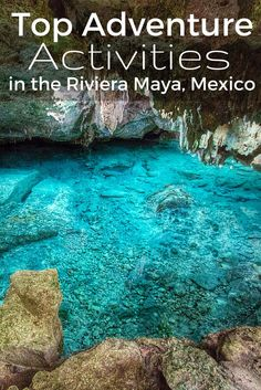 Looking for some adventure? Then head to the Riviera Maya in Mexico!