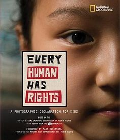 Every human has rights: a photographic declaration for kids - anul 2010 Autor și ilustrator: National Geographic Human Rights Books, Declaration Of Human Rights, United Nations Human Rights, Mary Robinson, Rights And Responsibilities, Photoshop For Photographers, Photoshop Actions, Poster Design, Children's Literature