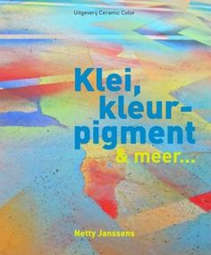 Nederlands Klei, Kleurpigment en meer - Netty Janssens