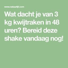 Wat dacht je van 3 kg kwijtraken in 48 uren? Bereid deze shake vandaag nog! Smoothies, Detox, Clean Eating, Food And Drink, Math Equations, Workout, Healthy, Om, Sport