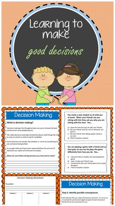 Teaching children how to make good decisions through the use of a 5 step decision making process.