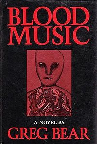 Blood Music is a science fiction novel by Greg Bear