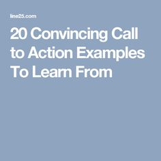 20 Convincing Call to Action Examples To Learn From