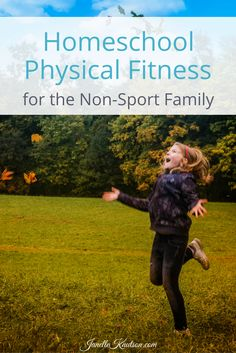 important for kids to be physically active. Here are some homeschool physical fitness ideas for the non-sport family.It's important for kids to be physically active. Here are some homeschool physical fitness ideas for the non-sport family. Health And Physical Education, Kids Education, Physical Fitness, Homeschool High School, Homeschool Curriculum, Elementary Schools, Online Homeschooling, Family Fitness, Kids Fitness