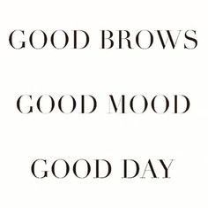 Good Brows. Good Mood. Good Day.