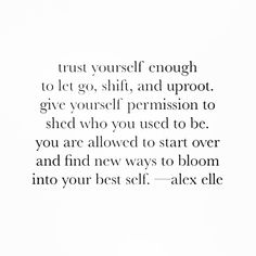Find new ways to bloom into your best self. Words Quotes, Wise Words, Me Quotes, Motivational Quotes, Inspirational Quotes, Sayings, Great Quotes, Quotes To Live By, Trauma