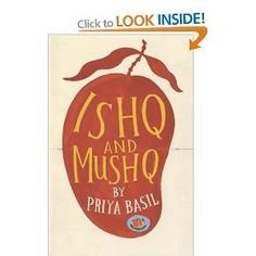 """Ishq and Mushq  by Priya Basil  """"Remember, there are only two things you can't hide - ishq and mushq: love and smell"""""""