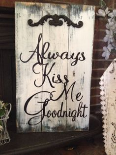 Pallet board Always kiss me goodnight sign by REFINDdesigngals