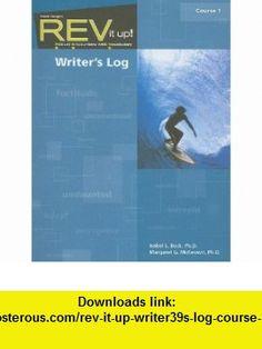 REV It Up! Writers Log, Course 1 Robust Encounters with Vocabulary (Rev It Up! Robust Encounters with Vocabulary) (9781419044649) Isabel L. Beck, Margaret G. McKeown , ISBN-10: 1419044648  , ISBN-13: 978-1419044649 ,  , tutorials , pdf , ebook , torrent , downloads , rapidshare , filesonic , hotfile , megaupload , fileserve